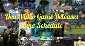 New Video Game Releases – June Schedule