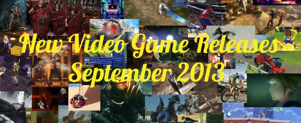 New Video Game Releases – September 2013 Schedule