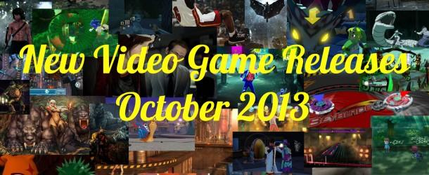 New Video Game Releases – October 2013 Schedule