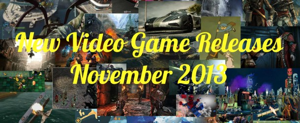 New Video Game Releases – November 2013 Schedule