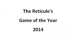 The Reticule's Games of the Year 2014