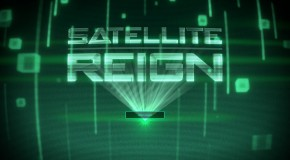 Satellite Reign: The Verdict
